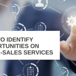 Identify opportunities after-sales services